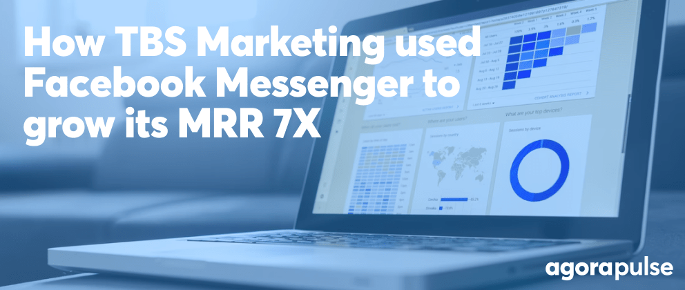 How TBS Marketing Used Facebook Messenger to Grow Its MRR 7X