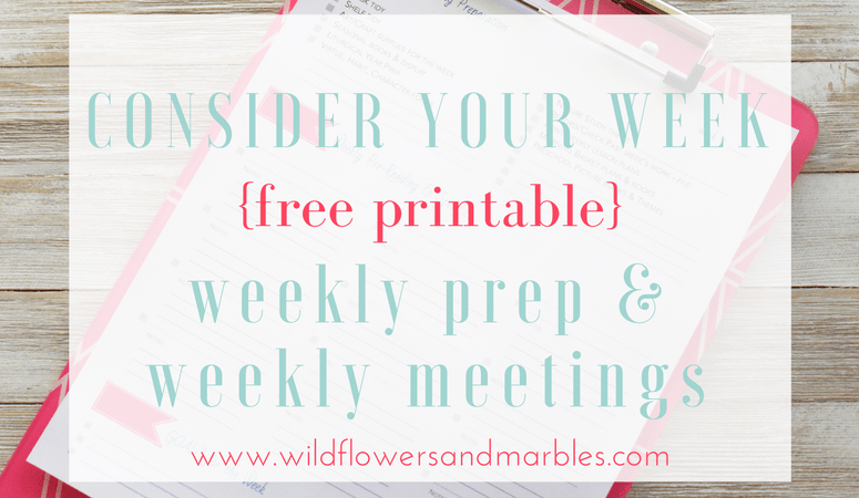 Consider Your Week: Weekly Prep and Weekly Meetings {free printable}