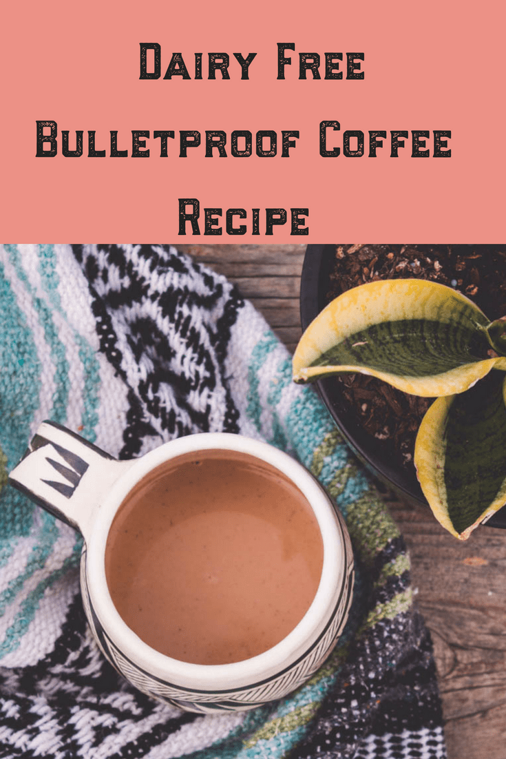 Dairy Free Bulletproof Coffee Recipe