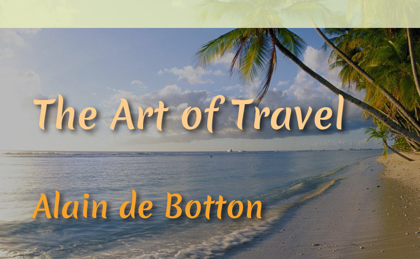 Review : The Art of Travel