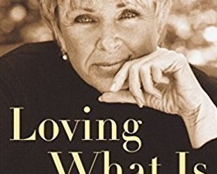 Loving What Is- Byron Katie