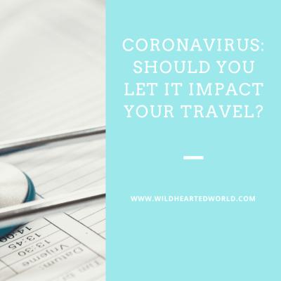 Coronavirus: Should you let it impact your travel?