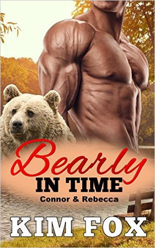 Bearly In Time: Connor and Rebecca (Werebears of New Hampshire Book 4) by Kim Fox - Release Date: Sept. 9th, 2015