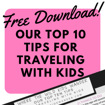 Tips for Travel With Kids Archives - Where the Wild Kids Wander