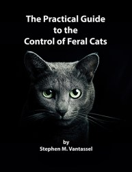 Practical Guide to the Control of Feral Cats by Stephen M. Vantassel