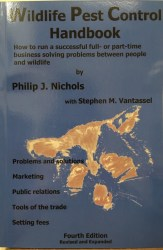 Wildlife Pest Control Handbook by Philip J. Nichols with Stephen M. Vantassel (2017).