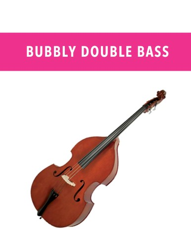 Bubbly Double Bass