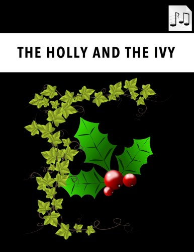 The Holly and the Ivy (Free!)