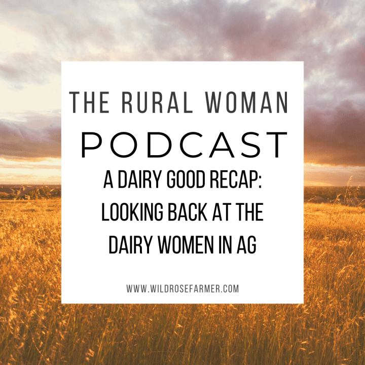 A DAIRY Good Recap: The Rural Woman Podcast