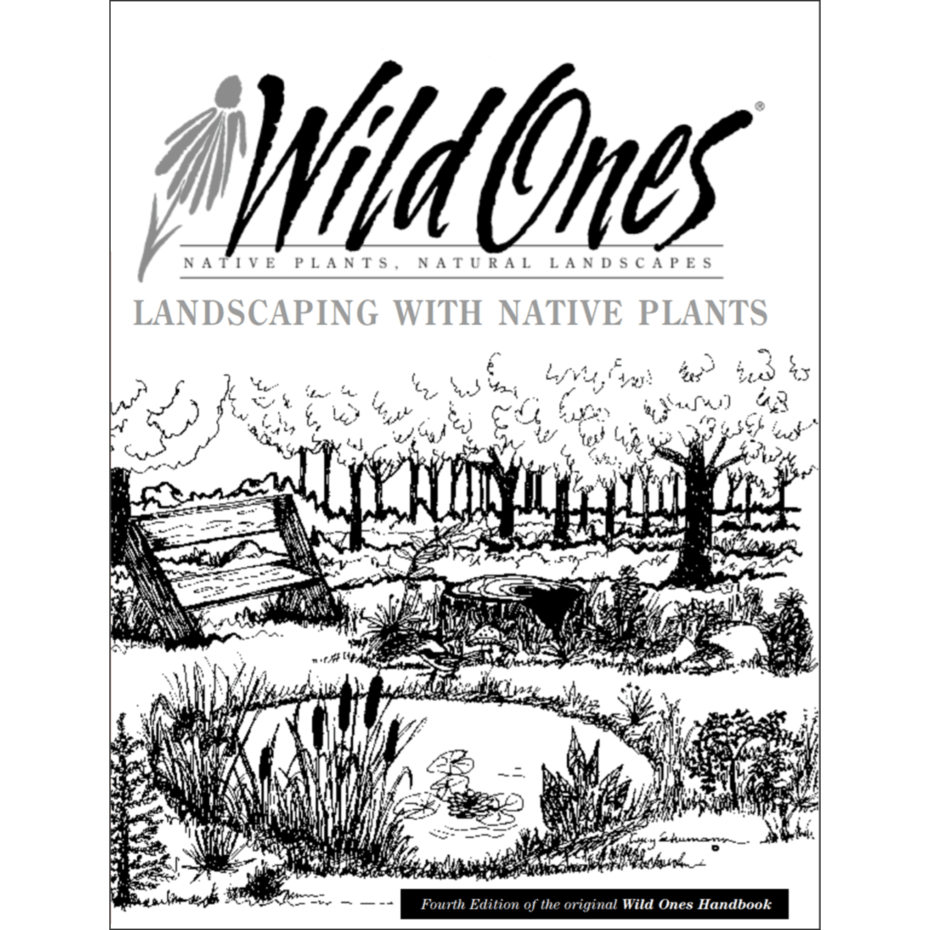 Landscaping with Native Plants, by Wild Ones©