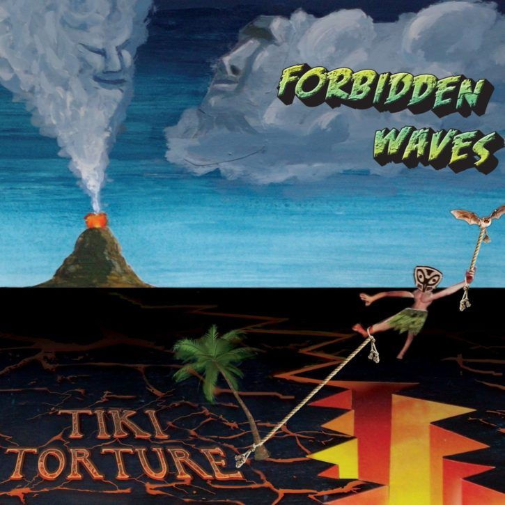 Forbidden Waves Tiki Torture Album Art Surf Garage Music