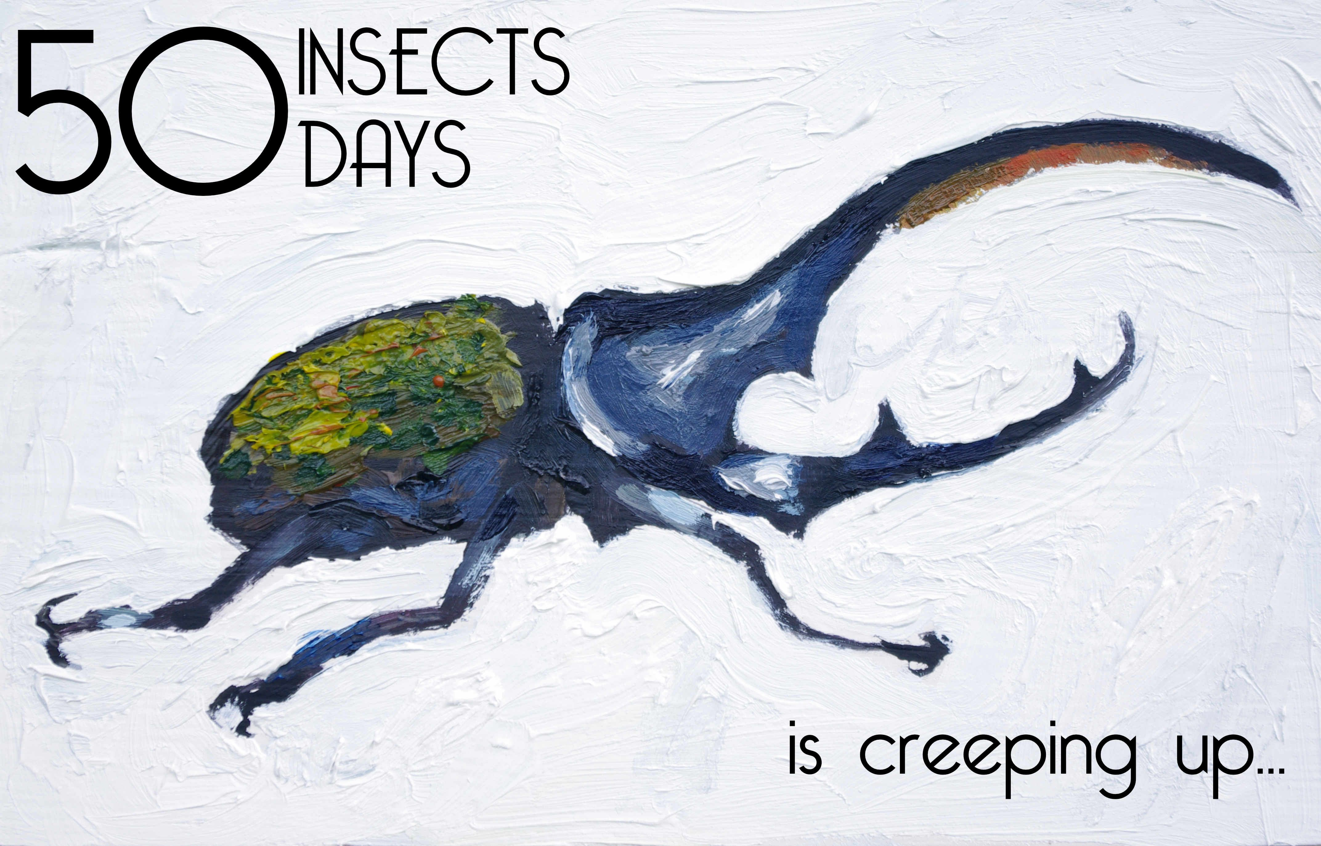 50 Insects Is One Week Away!