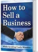 Information on how to sell a business while avoiding costly mistakes.