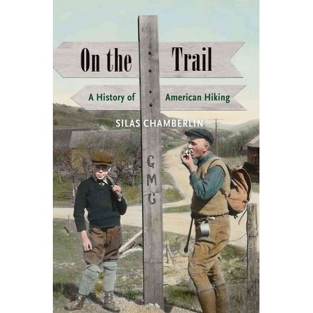 A Good, and Maybe the ONLY, History of Hiking in America