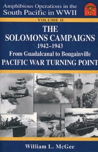 "Cover and buy button for Volume 2 of Amphibious Operations in the South Pacific in WWII series by William L. McGee. Volume 2 is ""The Solomons Campaigns, 1942-1943""."