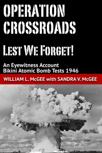 "Cover and buy button for ""Operation Crossroads, Lest We Forget! by William L. McGee"