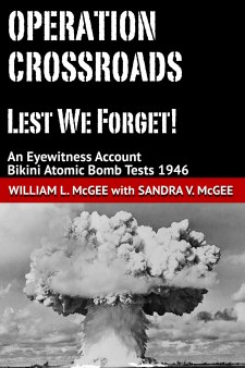 Operation Crossroads Lest We Forget! by William L. McGee