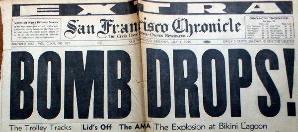 Bomb Drops! San Francisco Headline, 1 July 1946. Operation Crossroads 75th Anniversary
