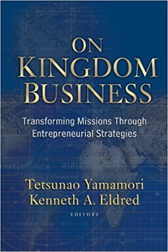 On Kingdom Business Transforming Missions Through Entrepreneurial Strategies