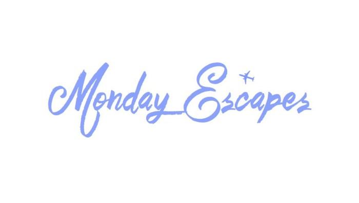 Monday Escapes NEW