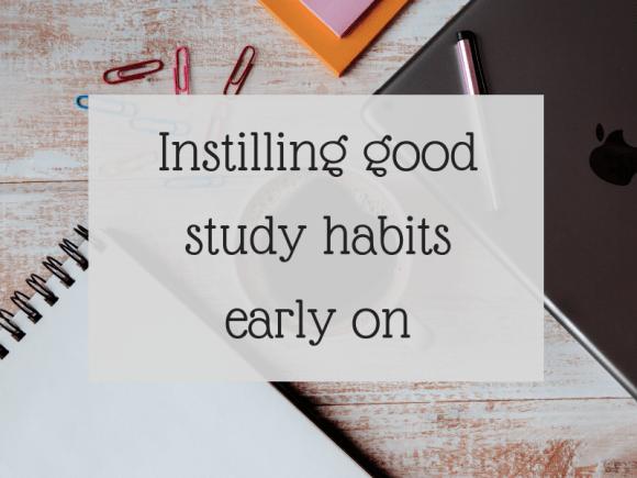 Instilling good study habits early on