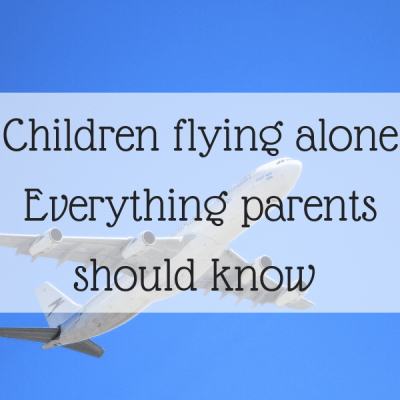 Children flying alone – Everything parents should know