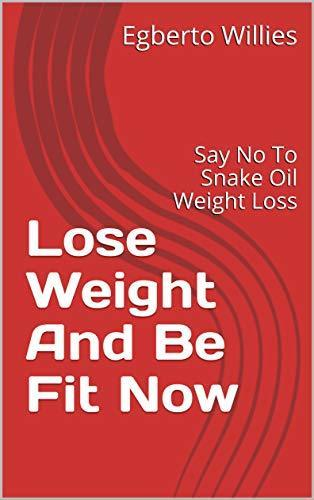 Lose Weight And Be Fit Now (Hard copy)
