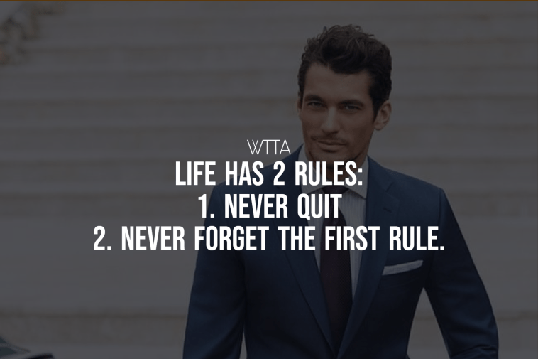 Life Has 2 Rules: 1. Never Quit 2.Never Forget The First Rule