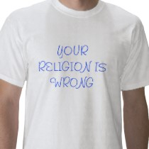 Your Religion is Wrong