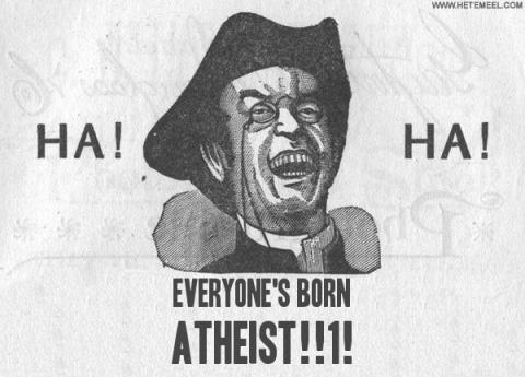 Everyone's Born Atheist