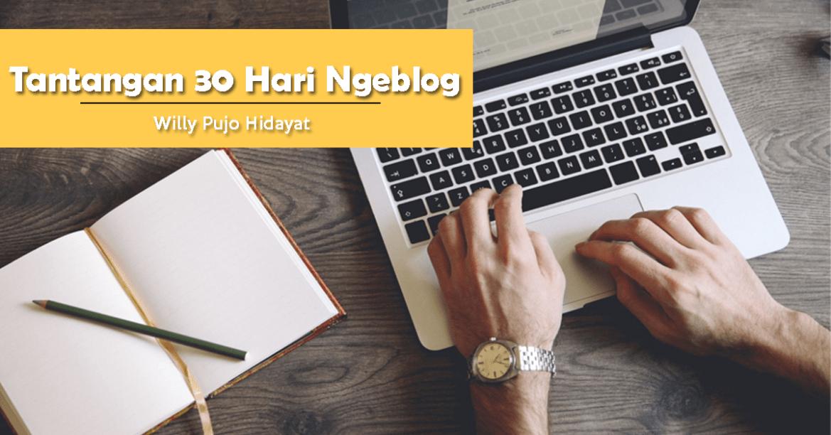 Tantangan 30 Hari Ngeblog (Sepenggal Kisah)