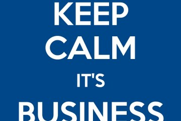 Keep Calm It's Business as Usual