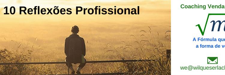 Dez momentos de reflexão profissional
