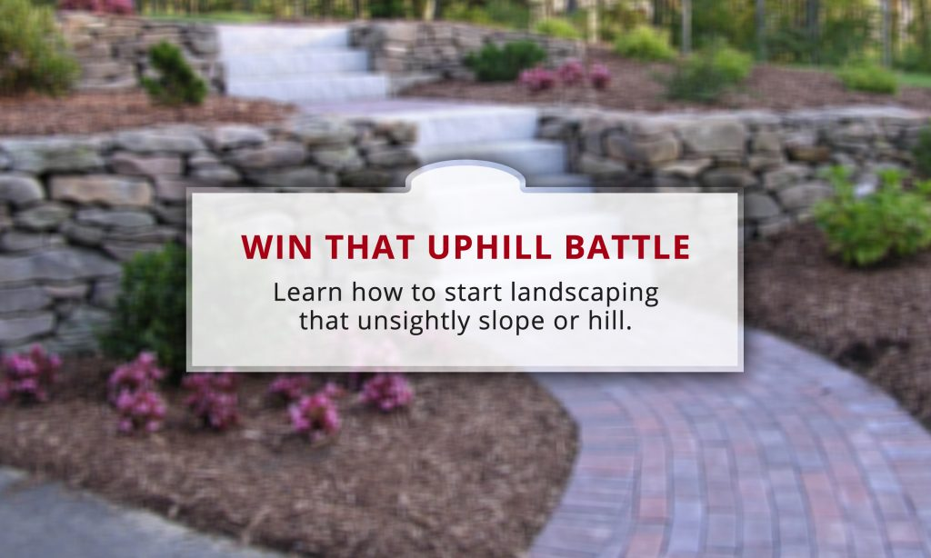 Win the Uphill Battle: How to Landscape a Hill | Wilson ... on Uphill Backyard Ideas  id=53514