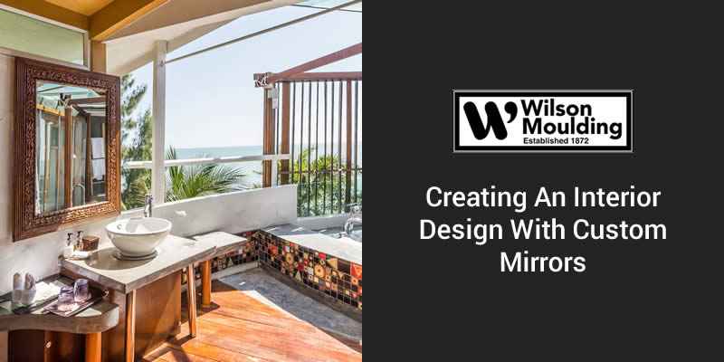 Creating an Interior Design with Custom Mirrors