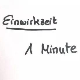 1 Minute wirken lassen!