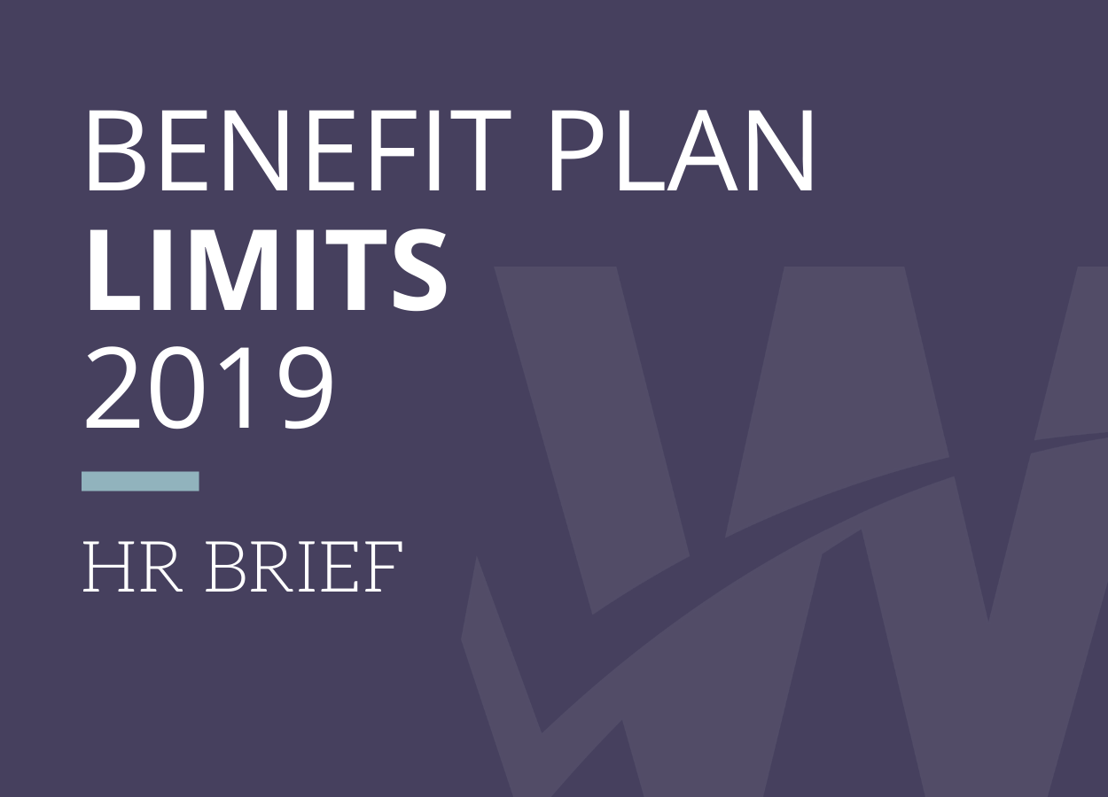 Employee Benefit Plan Limits for 2019