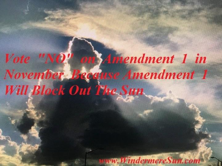 "Vote ""NO"" on Amendment 1 in November (credit: Windermere Sun-Susan Sun Nunamaker)"