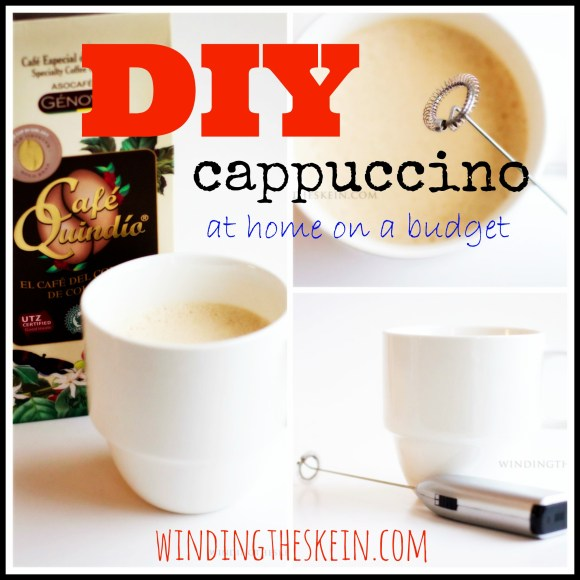 diy cappuccino on a budget, windingtheskein.com