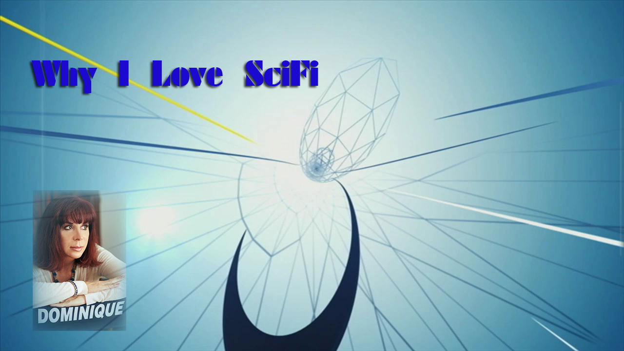 Why I love SciFi/Science Fiction – Podcast