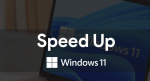 How to Speed Up Windows 11?