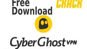 CyberGhost VPN 7.2.4 Crack - Free CyberGhost Download For Chrome