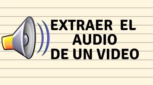 extraer el audio de un video en Windows