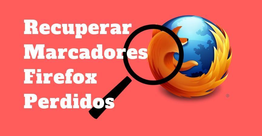 Marcadores Firefox Perdidos: Un Sencillo Truco para Recuperar TODOS