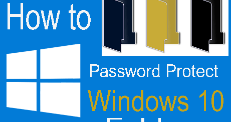 How to Password Protect Folders in Windows 10 - Step by Step