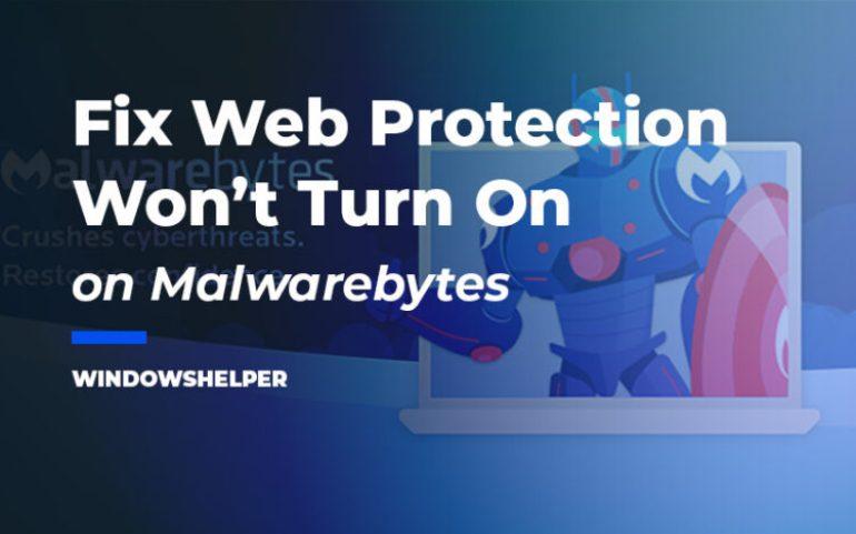 malwarebytes web protection won't turn on