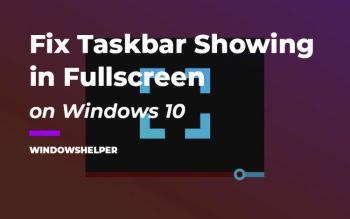 taskbar showing in fullscreen