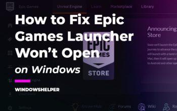 epic games launcher wont open