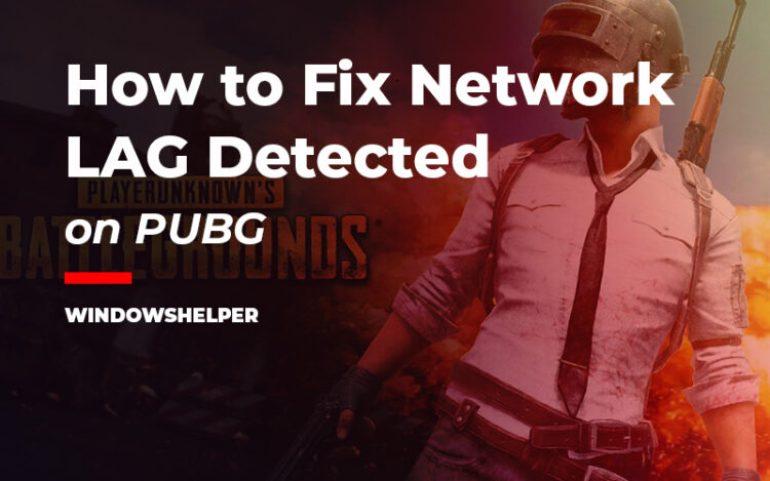 pubg network lag detected