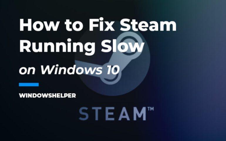 steam running slow